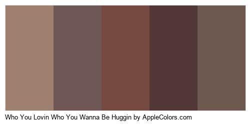 Who You Lovin Who You Wanna Be Huggin Palette Colors Logo