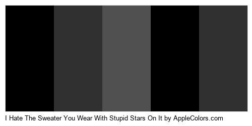 I Hate The Sweater You Wear With Stupid Stars On It Palette Colors Logo